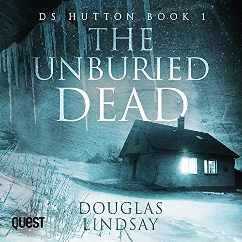 The Unburied Dead: DS Hutton, Book 1