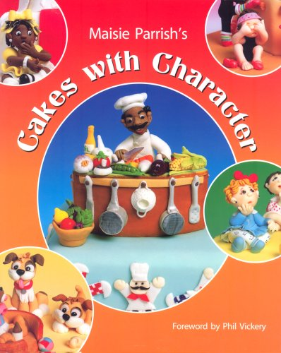 Cakes with Character by Parrish, Maisie (2006) Hardcover
