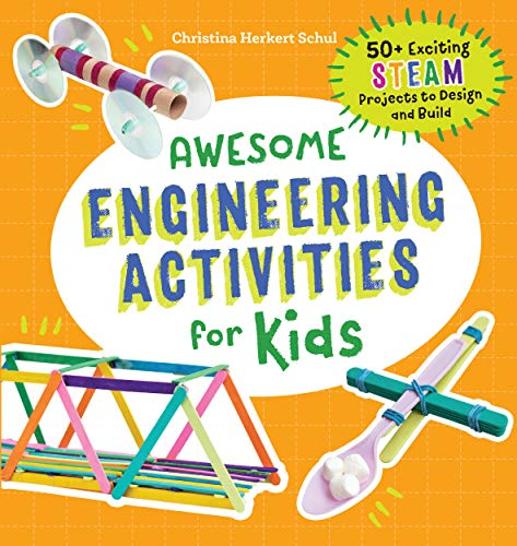 Awesome Engineering Activities for Kids: 50+ Exciting STEAM Projects to Design and Build (Awesome STEAM Activities for Kids) (English Edition)