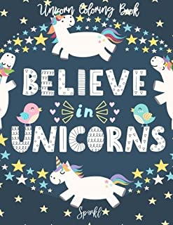 Unicorn Coloring Book Believe In Unicorns: A Magical Cute and Gorgeous Unicorn Coloring Book for Girls and Boys Aged 3-8