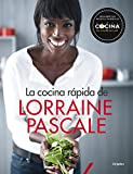 La cocina rápida de Lorraine Pascale: 100 recetas frescas, deliciosas y hechas en un plisplás (Sabores)