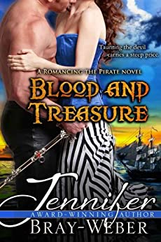 Blood and Treasure: A Romancing the Pirate Novel by [Jennifer Bray-Weber]