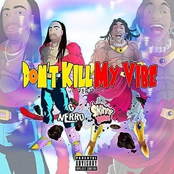 Don't Kill My Vibe (feat. $kinny Bragg)