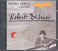 Chante Robert Desnos