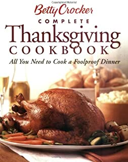 Betty Crocker Complete Thanksgiving Cookbook: All You Need to Cook a Foolproof Dinner