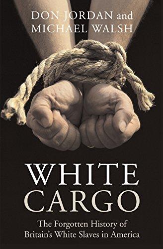 White Cargo: The Forgotten History of Britain's White Slaves in America