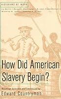 How Did American Slavery Begin: Readings (Historians at Work)