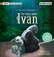 Der einzig wahre Ivan: Das Hoerbuch zum Disney-Film