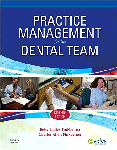 Compare Textbook Prices for Practice Management for the Dental Team 7 Edition ISBN 9780323065368 by Finkbeiner CDA Emeritus  BS  MS, Betty Ladley,Finkbeiner BS  MS, Charles Allan
