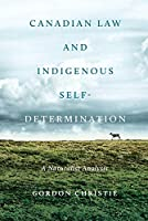 Canadian Law and Indigenous Self-Determination: A Naturalist Analysis
