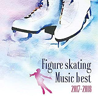 決定盤! フィギュアスケート・ベスト 2017-2018