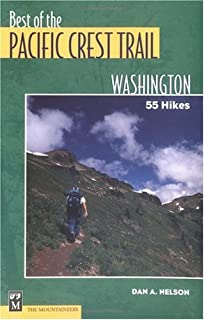 The Best of the Pacific Crest Trail: Washington: 55 Hikes
