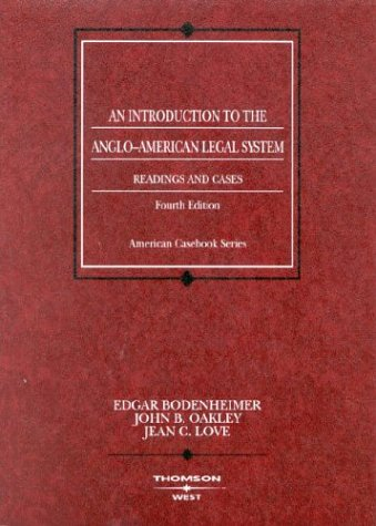 Compare Textbook Prices for An Introduction to the Anglo-American Legal System: Readings and Cases, Fourth Edition Coursebook 4 Edition ISBN 9780314150875 by Bodenheimer, Edgar,Oakley, John,Love, Jean
