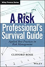 A Risk Professional's Survival Guide: Applied Best Practices in Risk Management (Wiley Finance)