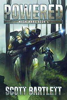 Powered (Mech Wars Book 1) by [Scott Bartlett]