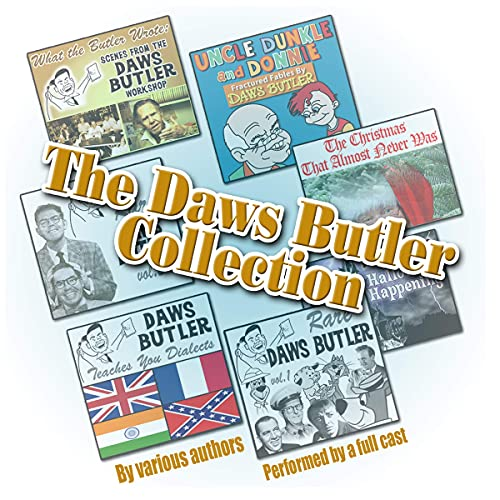 The Daws Butler Collection Audiobook By Charles Dawson Butler, Stan Freberg, Herschel Bernardi, Shep Menken, Carol Hemmingway, Joe Bevilacqua, Pedro Pablo Sacristán cover art