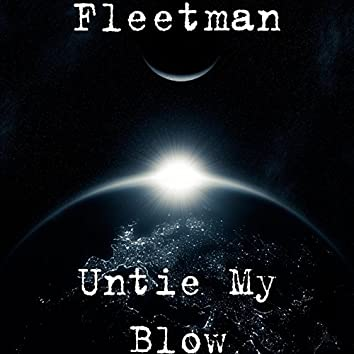 Untie My Blow