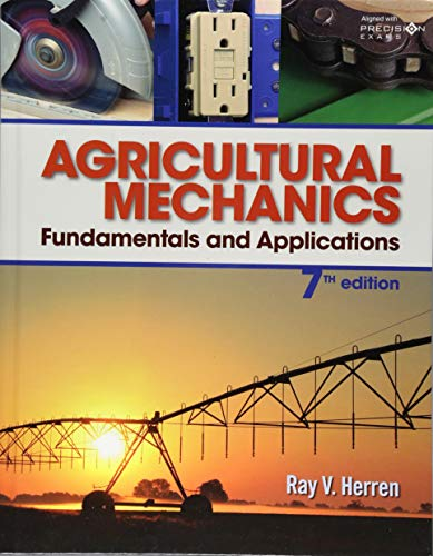 Compare Textbook Prices for Agricultural Mechanics: Fundamentals and Applications Updated, Precision Exams Edition 7 Edition ISBN 9781337918701 by Herren, Ray V
