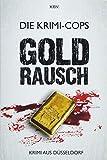 Goldrausch: Krimi aus Düsseldorf (KBV-Krimi)