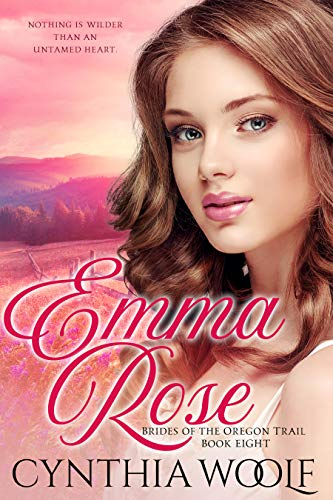 Emma Rose: A Historical Western Romance (Brides of the Oregon Trail Book 8) (English Edition)