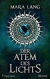 Der Atem des Lichts (DrachenStern Verlag. Science Fiction und Fantasy)