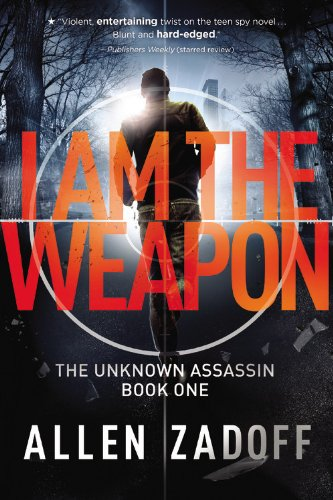 I Am the Weapon (Unknown Assassin series, Book 1) - (Previously Titled, Boy Nobody)(Covers may be either Title)
