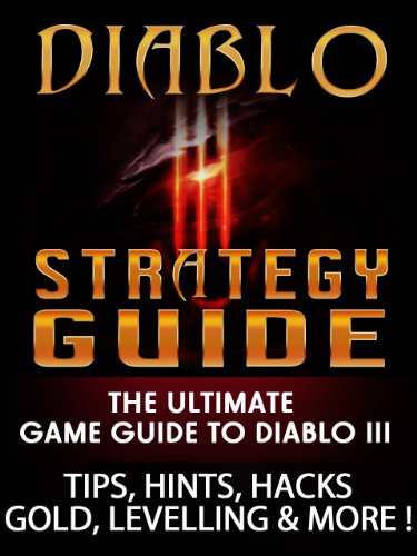 Diablo-3-Strategy-Guide-The-Ultimate-Game-Guide-To-Diablo-III-Tips-Hits-Hacks-Gold-Levelling-MoreKindle-Edition