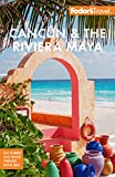 Fodor's Cancún & The Riviera Maya: With Tulum, Cozumel, and the Best of the Yucatán (Full-color Travel Guide)