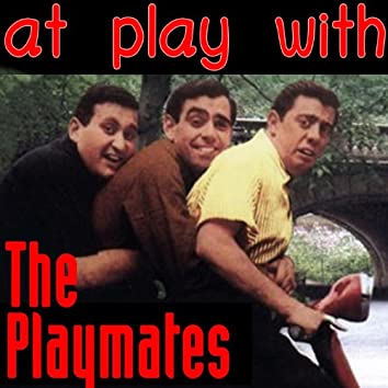 At Play With The Playmates
