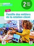 Famille des métiers de la relation client 2de Bac Pro Métiers de la relation client (2021) - Pochette élève (2021)