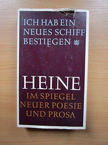 Ich hab ein neues Schiff bestiegen .... Heine im Spiegel neuer Poesie und Prosa. Eine Anthologie