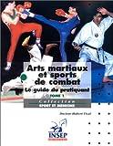 Arts martiaux et sports de combats - Tome 1
