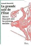La Grande soif de l'État - Michel Foucault avec les sciences sociales