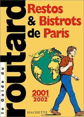 Restos et bistrots de Paris : Edition 2002-2003 (Guides Voyage)