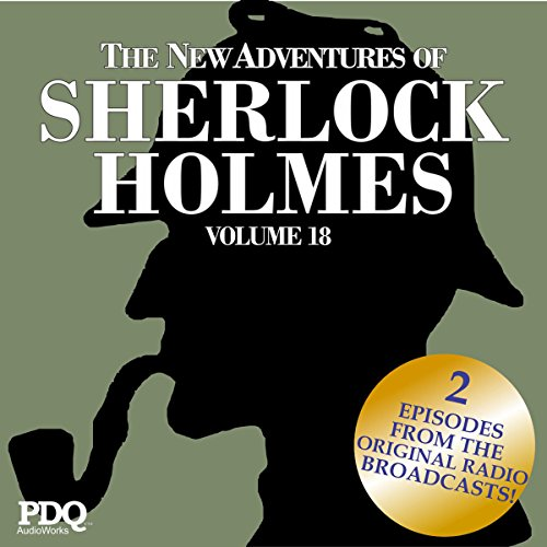 The New Adventures of Sherlock Holmes: The Golden Age of Old Time Radio Shows, Vol. 18 audiobook cover art