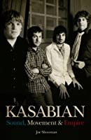 Kasabian: Sound, Movement and Empire