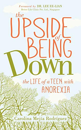 The Upside of Being Down: The Life of a Teen with Anorexia