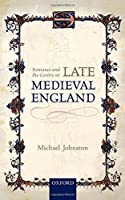 Romance and the Gentry in Late Medieval England by Michael Johnston(2014-08-12)