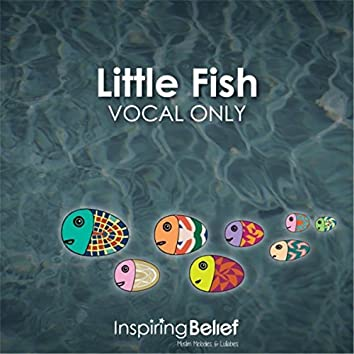 Little Fish (Vocal Only)