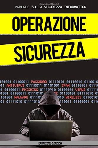 OPERAZIONE SICUREZZA - Manuale sulla Sicurezza Informatica -