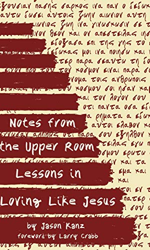 Notes from the Upper Room: Lessons in Loving Like Jesus (English Edition)