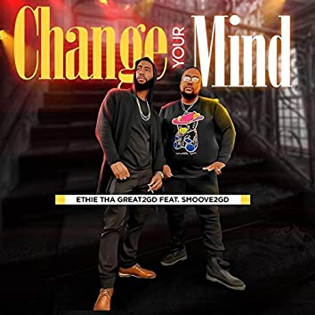 Change Your Mind (feat. Smoove2gd)