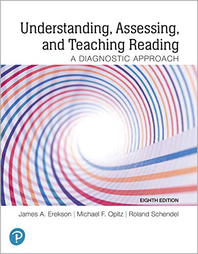 Compare Textbook Prices for Understanding, Assessing, and Teaching Reading: A Diagnostic Approach 8 Edition ISBN 9780135175552 by Erekson, James,Opitz, Michael,Schendel, Roland