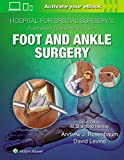 Hospital for Special Surgery's Illustrated Tips and Tricks in Foot and Ankle Surgery - Levine