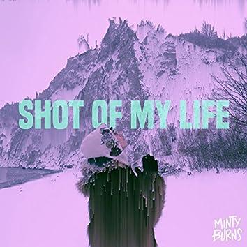 Shot of My Life