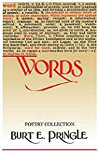 [Words: Poetry Collection] [Author: Pringle, Burt E.] [July, 2010]