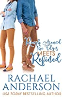 Book 2: Rough Around The Edges Meets Refined
