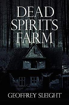 Dead Spirits Farm by [Geoffrey Sleight]