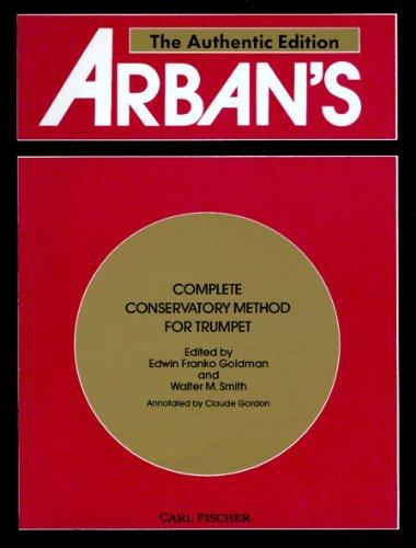 Arban's Complete Conservatory Method for Trumpet (Cornet) or Eb Alto, Bb Tenor, Baritone, Euphonium and Bb Bass in...