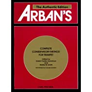 Arban's Complete Conservatory Method for Trumpet (Cornet) or Eb Alto, Bb Tenor, Baritone, Euphonium and Bb Bass in Treble Clef